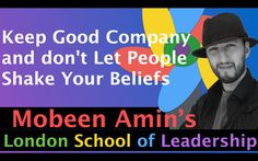 Keep Good Company and don't Let People Shake Your Beliefs   Here:https://www.youtube.com/watch?v=B2OD84OXQCc