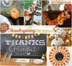 Yes, Thanksgiving is fast approaching. And if you're like me you haven't even decorated your house yet. So in an effort to make our homes festive and warm, I've compiled a list of DIY Thanksgiving Decorations! gourdvotives pumpkins and berry garland Give Thanks Banner Cranberry candles Feast sign Thanksgiving Wreath Gourd Place Cards Thankful Wall …