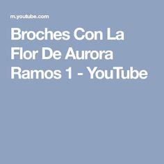 Broches Con La Flor De Aurora Ramos 1 - YouTube