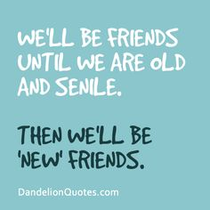Quotes about Old and new friends quotes) Favorite Quotes, Best Quotes, Funny Quotes, Life Quotes, Friendship Pictures, Friendship Quotes, True Friends, New Friends, New Friend Quotes