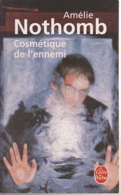 Cosmétique de l ennemi - Amélie Nothomb