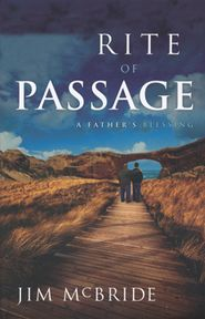 Rite of Passage: A Father's Blessing  -     By: Jim McBride