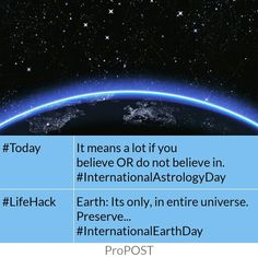 It means a lot if you believe OR do not believe in. #internationalastrologyday Earth: Its only one in this universe. Preserve.. #internationalearthday  Image credit: straight.com Picture quote made using ProPOST app. Download app: http://propost.in #quotes #sayings #earth #astrology #luck #nature #deepquotes #deepthoughts #protectearth #climatechange #stars #signs #inspiring #inspirationalquotes #lifehacks #ProPOST #android #app #googleplaystore