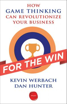 Buy For the Win: How Game Thinking Can Revolutionize Your Business by Dan Hunter, Kevin Werbach and Read this Book on Kobo's Free Apps. Discover Kobo's Vast Collection of Ebooks and Audiobooks Today - Over 4 Million Titles! Gamify Your Life, Best Kindle, How To Motivate Employees, Can, Business Money, Business Video, English, Book Summaries, Reading Lists