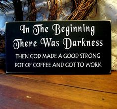 Coffee Wood Sign In the Beginning Primitive by CountryWorkshop, $15.95