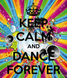 KEEP CALM AND DANCE FOREVER. Another original poster design created with the Keep Calm-o-matic. Buy this design or create your own original Keep Calm design now. Keep Calm Posters, Keep Calm Quotes, Dance Like No One Is Watching, Just Dance, Dance Moms, Image Swag, Keep Clam, Keep Calm Signs, Dance Quotes