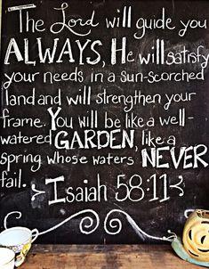Isaiah 58:11  @AJ Keil