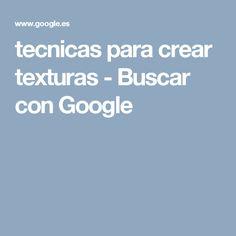 tecnicas para crear texturas - Buscar con Google