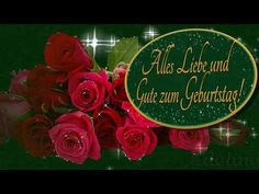 Alles Gute zum Geburtstag! Herzlichen Glückwunsch zum Geburtstag!Happy Birthday! - YouTube Happy Birthday, Birthday Greetings, Birthday Cards, Happy Anniversary, Tattoo Shop, Pin Collection, Christmas Ornaments, Holiday Decor, Flowers