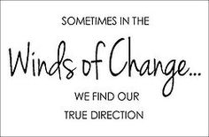 #Sometimes...in the winds of #change  we find our true direction. #words@play