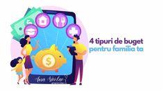 4 tipuri de buget pentru familia ta -4 tipuri de buget pentru familia ta - Ama Nicolae