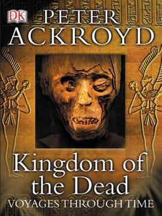 Kingdom of the Dead by Peter Ackroyd