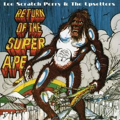 """Lee """"Scratch"""" Perry & The Upsetters - """"Return Of The Super Ape"""" -"""