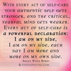 With every act of self-care your authentic self gets stronger, and the critical, fearful mind gets weaker. Every act of self-care is a powerful declaration: I am on my side, I am on my side, each day I am Leadership, Therapy Journal, Now Quotes, April Quotes, Depression Recovery, No Bad Days, Authentic Self, Self Compassion, Compassion Quotes