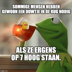 Good Life Quotes, Mood Quotes, Good Jokes, Funny Jokes, Funny Stuff, Business Meme, Dutch Quotes, Kermit The Frog, Humor