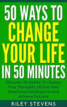 50 Ways to Change Your Life in 50 Minutes: Discover 50 Ha... : Very short read. Somewhat subjective - but are bits of information to take from the list of 50 emotional intelligence improvement tips.