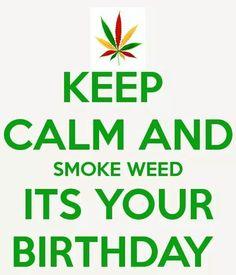 Happy Birthday Weed