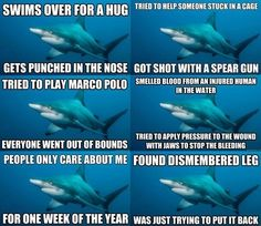 im gonna cry.... this is depressing D: poor misunderstood shark< that comment.... I'm done