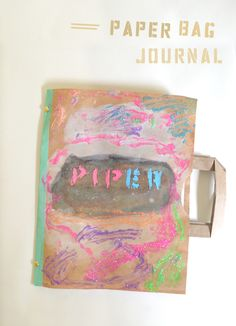 DIY Recycled Grocery Paper Bag Journal | Kids Carry It Like A Bag!