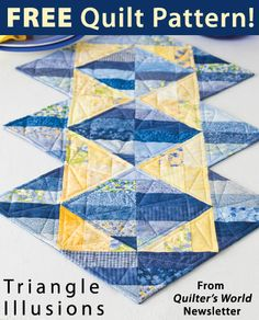Triangle Illusions Download from Quilter's World newsletter. Click on the photo to access the free pattern. Sign up for this free newsletter here: AnniesNewsletters.com.