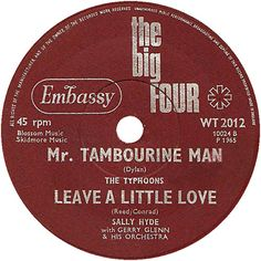 The Big Four (Mr Tambourine Man / Leave A Little Love) - The Typhoons / Sally Hyde (WT2012) Jun '65