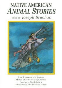 Native American Animal Stories: Joseph Bruchac, John Kahionhes Fadden Illustrated.