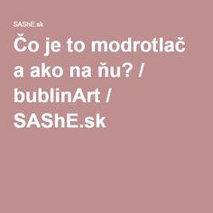 Čo je to modrotlač a ako na ňu si prečítate aj tu v článku / bublinArt / SAShE.sk