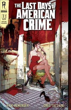 The Last Days Of American Crime #1 by Greg Tocchini