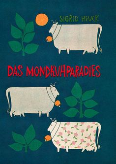 Cover by Sigrid Heuck, 1 9 6 0, Das Mondkuhparadies (from Gebraughsgraphik).