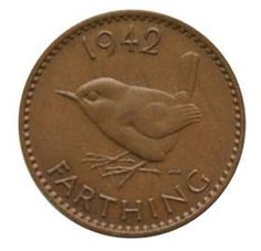 farthing - always loved the bird as a child. These turned up sometimes in a handful of ha'pennies