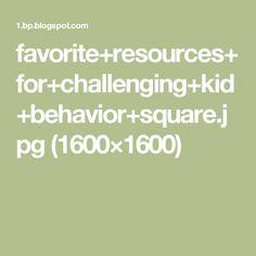 favorite+resources+for+challenging+kid+behavior+square.jpg (1600×1600)