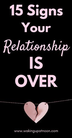 15 Signs Your Relationship Is Over | Signs you need to break up with your partner and end your relationship. Advice on what to do if your relationship is over and how to move on #relationships #love #dating #romance