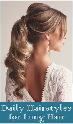 Top 9 Daily Hairstyles for Long Hair..