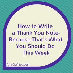 How to Write a Thank You Note–Because That's What You Should Do This Week #smallbiz #gratitude