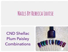 CND Shellac Plum Paisley Combinations Tutorial - YouTube - Nails By Rebecca Louise