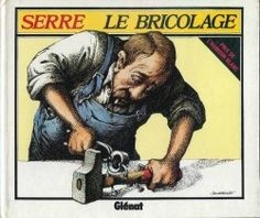 Le Bricolage - Claude Serre