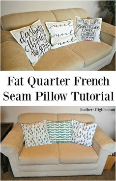 Feather's Flights: A Sewing Blog: Fat Quarter French Seam Pillow Tutorial + GIVEAWAY