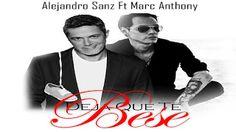 ♫♪♫♪♫♪  Top Music  ♫♪♫♪♫♪: Alejandro Sanz - Deja Que Te Bese ft. Marc Anthony...