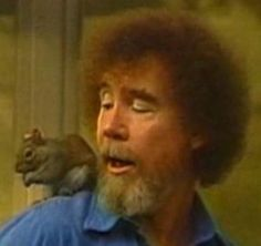 Bob Ross and his pet squirrel, Peanut. Bob Ross Birthday, Happy Birthday, Bob Ross Funny, Happy Little Trees, Bob Ross Paintings, The Joy Of Painting, Linocut Prints, Just In Case, My Idol