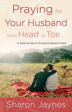 Praying for the Men in Your Life - Girlfriends in God - February 11, 2015 - Girlfriends in God Daily Womens Devotions