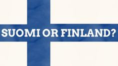 Why Is Suomi Called Finland In English?