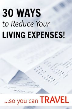 Do you want to reduce your living expenses so you can have more money to travel? Here are 30 simple ways of reducing your bills.