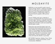Moldavite is a very powerful crystal a stone of intense and high vibration, it�