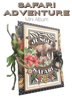 Graphic 45 Presents a Safari Adventure Album Project Sheet -Graphic 45® this would make a nice card also