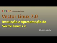#Vector #Linux 7.0 - Apresentação e Instalação - YouTube