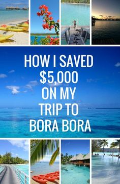 How to save money on your dream trip to Bora Bora >> 22 ways to cut costs! tips to save money on travel