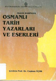 """Osmanlı Tarih Yazarları ve Eserleri - Franz Babinger """"PDF uzantılı e-kitap"""""""