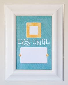 Dry Erase Countdown... Christmas, birthdays...whatever :)
