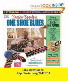 One Shoe Blues (9780761151388) Sandra Boynton, B.B. King , ISBN-10: 0761151389  , ISBN-13: 978-0761151388 ,  , tutorials , pdf , ebook , torrent , downloads , rapidshare , filesonic , hotfile , megaupload , fileserve