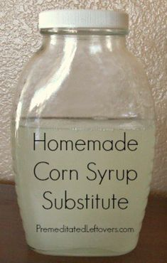 A bottle of homemade corn syrup substitute recipe Homemade Corn Syrup Recipe, Homemade Spices, Homemade Seasonings, Homemade Cake Mixes, Toffee, Sauce Recipes, Cooking Recipes, Cooking Pasta, Freezer Recipes